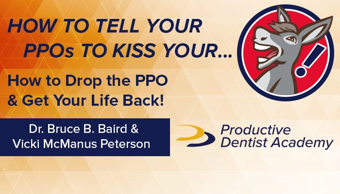 How to tell your PPOs to kiss your a**