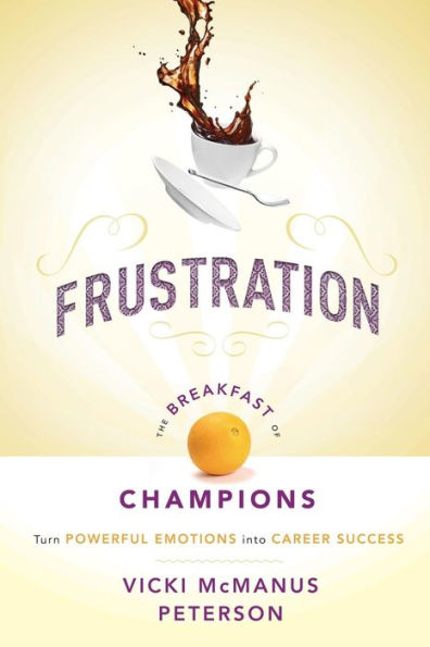 Frustration: The Breakfast of Champions!