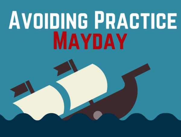 No More Mayday: Avoiding Crisis in Your Practice