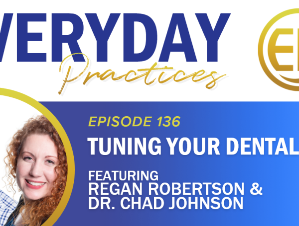 Episode 136 – Tuning Your Dental Team