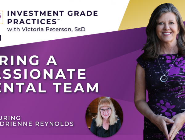 Episode 11 – Hiring a Passionate Dental Team with Dr. Adrienne Reynolds