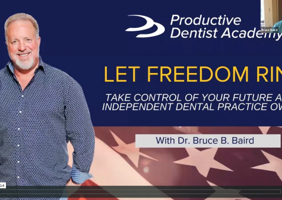 Let Freedom Ring - Take Control of Your Future as an Independent Dental Practice Owner