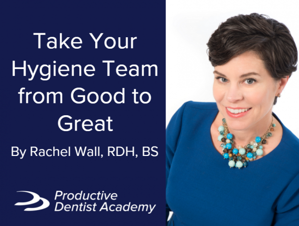 Take Your Hygiene Team from Good to Great
