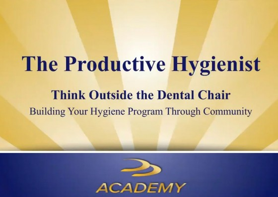 Productive Hygiene Part 3 – Thinking Outside the Dental Chair